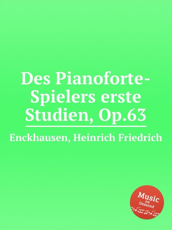 H.F. Enckhausen Des Pianoforte-Spielers erste Studien, Op.63
