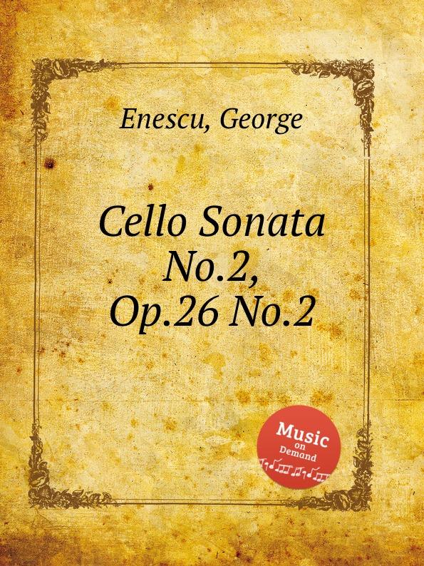 цена G. Enescu Cello Sonata No.2, Op.26 No.2 в интернет-магазинах