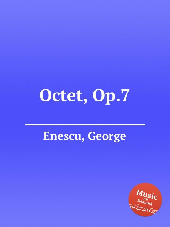 G. Enescu Octet, Op.7