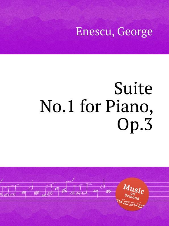 цена G. Enescu Suite No.1 for Piano, Op.3 онлайн в 2017 году