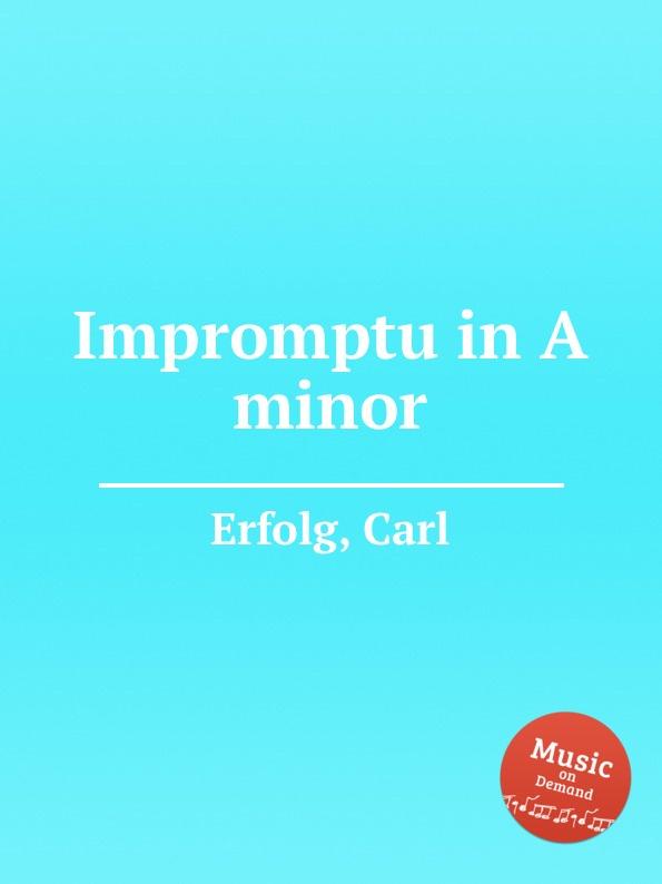 C. Erfolg Impromptu in A minor a geibel gavotte impromptu