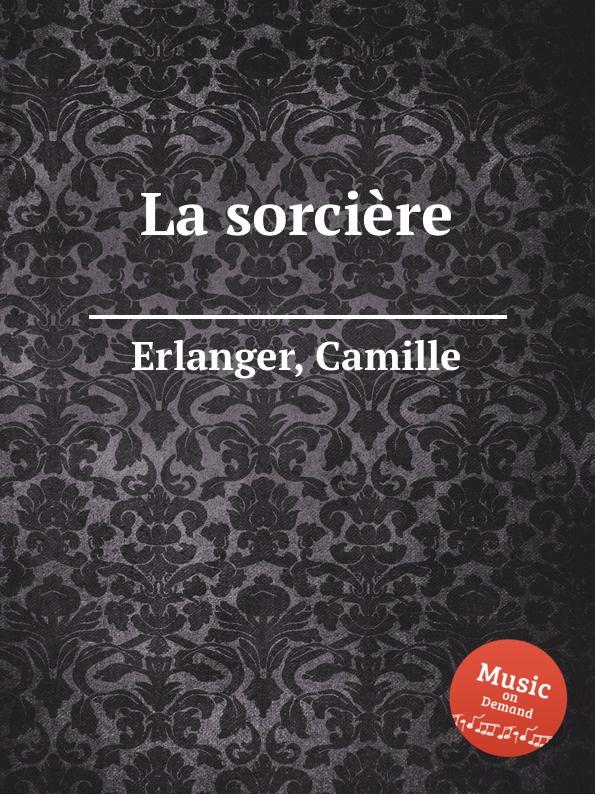 C. Erlanger La sorciere