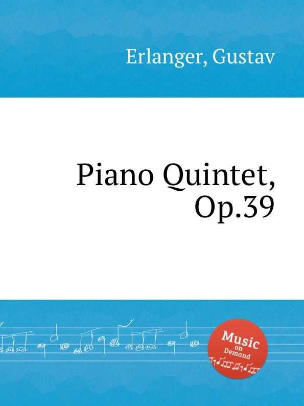 G. Erlanger Piano Quintet, Op.39 g martucci piano quintet op 45
