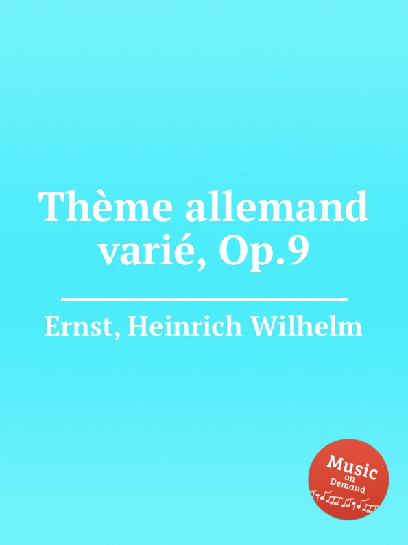 H.W. Ernst Theme allemand varie, Op.9 c chaminade theme varie op 89