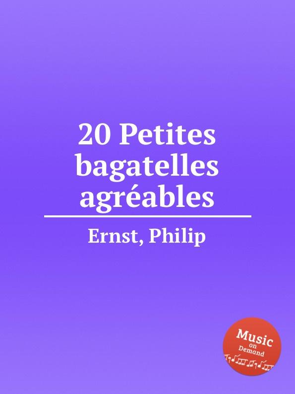 Ph. Ernst 20 Petites bagatelles agreables
