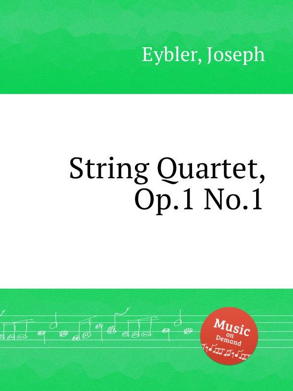 J. Eybler String Quartet, Op.1 No.1 j w kalliwoda string quartet no 2 op 62