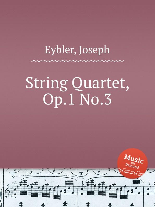 J. Eybler String Quartet, Op.1 No.3 j w kalliwoda string quartet no 2 op 62