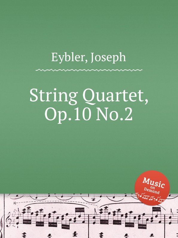 J. Eybler String Quartet, Op.10 No.2 r fuchs string quartet no 2 op 62