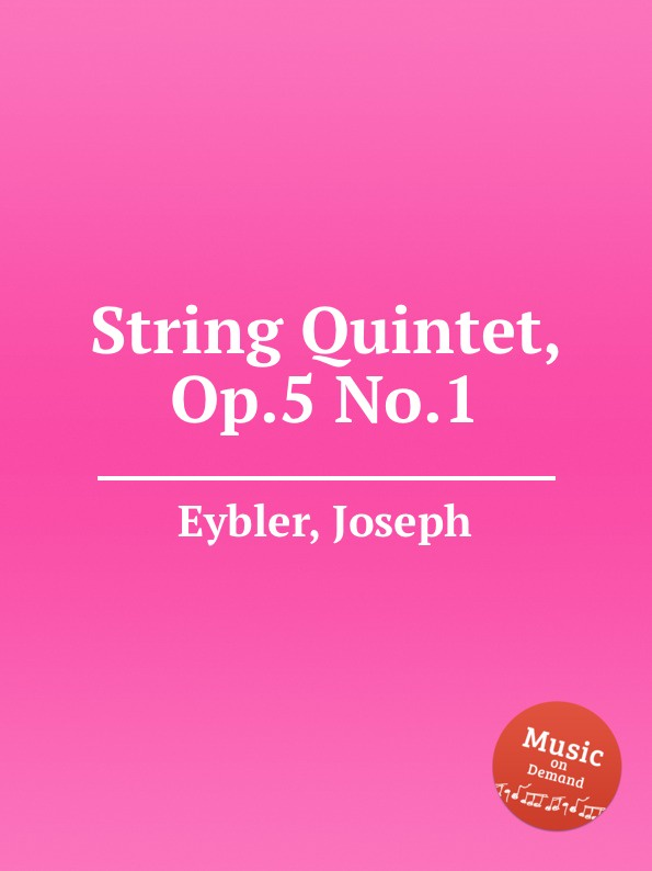 лучшая цена J. Eybler String Quintet, Op.5 No.1