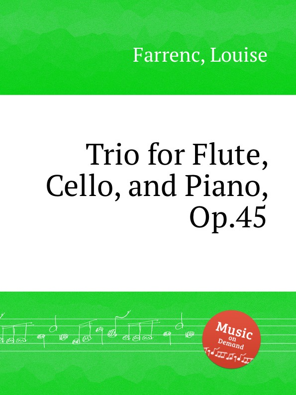 L. Farrenc Trio for Flute, Cello, and Piano, Op.45 g a macfarren trio for flute cello and piano
