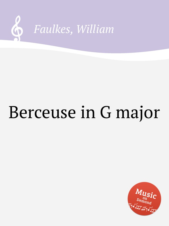 W. Faulkes Berceuse in G major w faulkes barcarolle in g major page 2 page 7