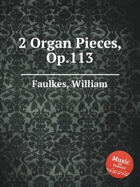 W. Faulkes 2 Organ Pieces, Op.113