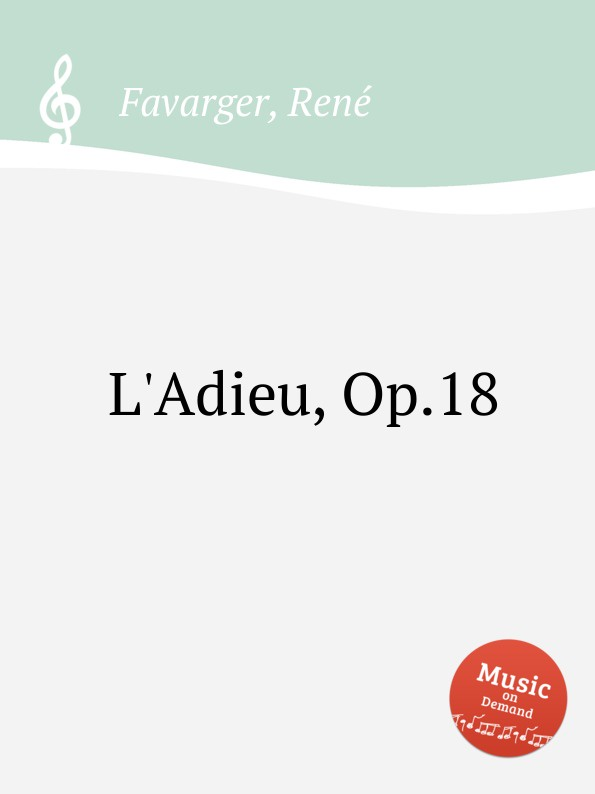 R. Favarger L.Adieu, Op.18 r favarger l adieu op 18