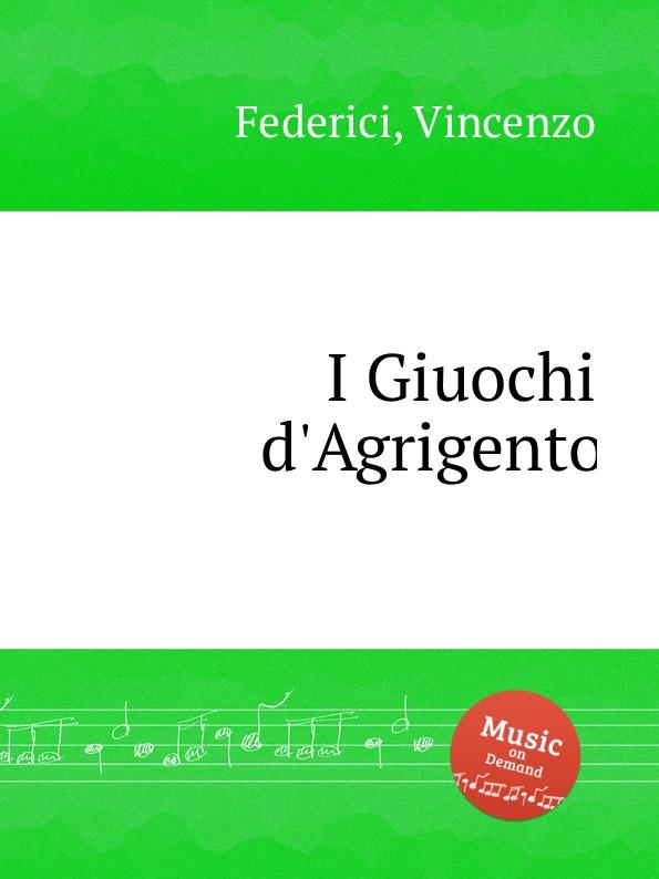 V. Federici I Giuochi d.Agrigento giovanni paisiello i giuochi d agrigento dramma per musica classic reprint