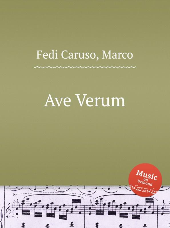 M. Fedi Caruso Ave Verum