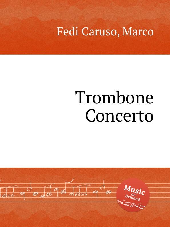 M. Fedi Caruso Trombone Concerto f gräfe trombone concerto