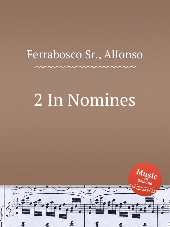 A. Ferrabosco Jr. 2 In Nomines