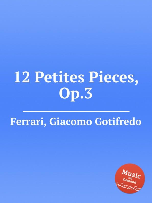 G.G. Ferrari 12 Petites Pieces, Op.3