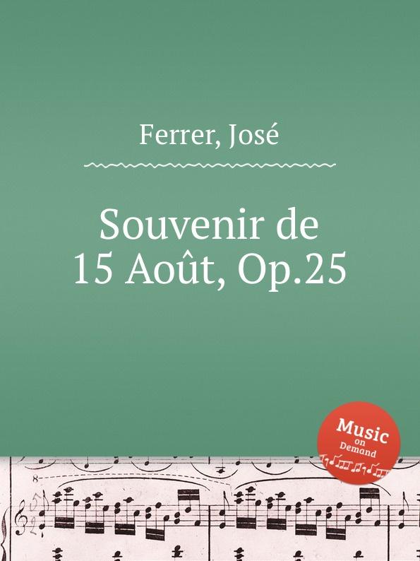 J. Ferrer Souvenir de 15 Aout, Op.25 цена