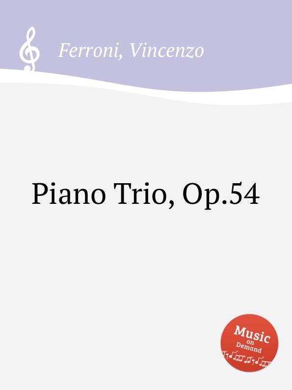 V. Ferroni Piano Trio, Op.54 f neruda gavotte for cello op 54