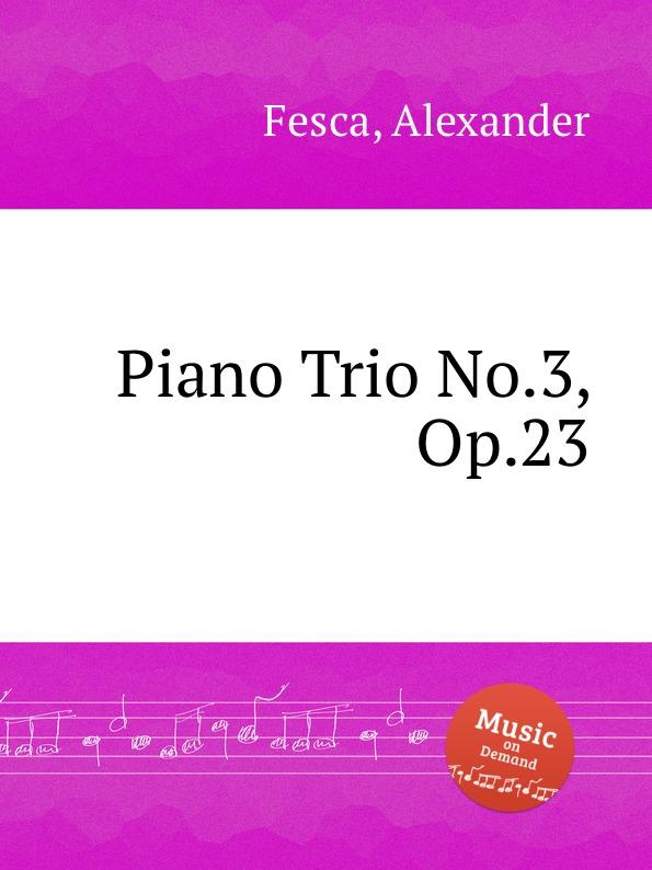 лучшая цена A. Fesca Piano Trio No.3, Op.23
