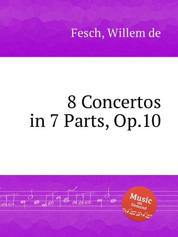 W. de Fesch 8 Concertos in 7 Parts, Op.10