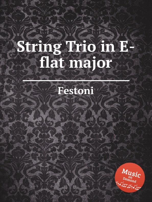 лучшая цена Festoni String Trio in E-flat major