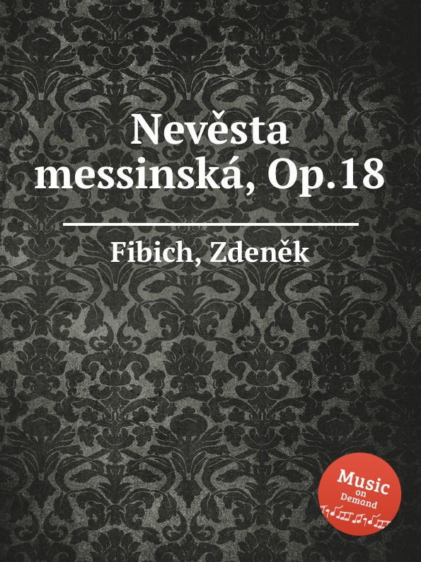 Z. Fibich Nevesta messinska, Op.18 цена и фото