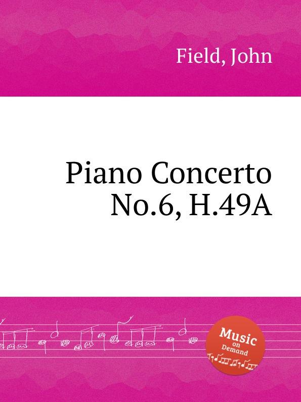J. Field Piano Concerto No.6, H.49A j field piano concerto no 3 h 32