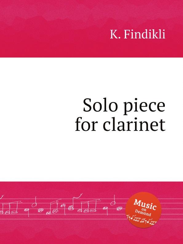 Фото - K. Findikli Solo piece for clarinet mr clarinet