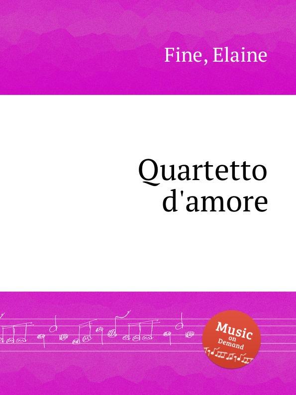 E. Fine Quartetto d.amore