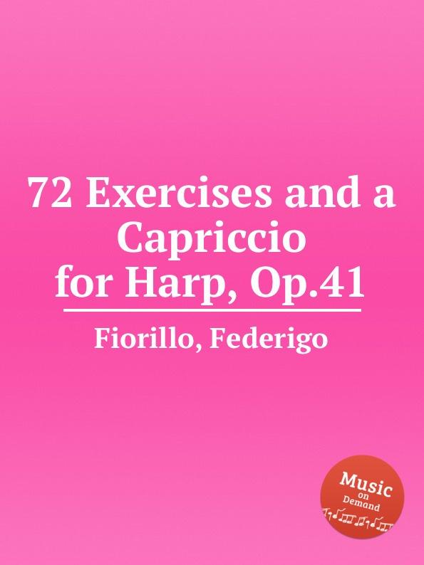 лучшая цена F. Fiorillo 72 Exercises and a Capriccio for Harp, Op.41