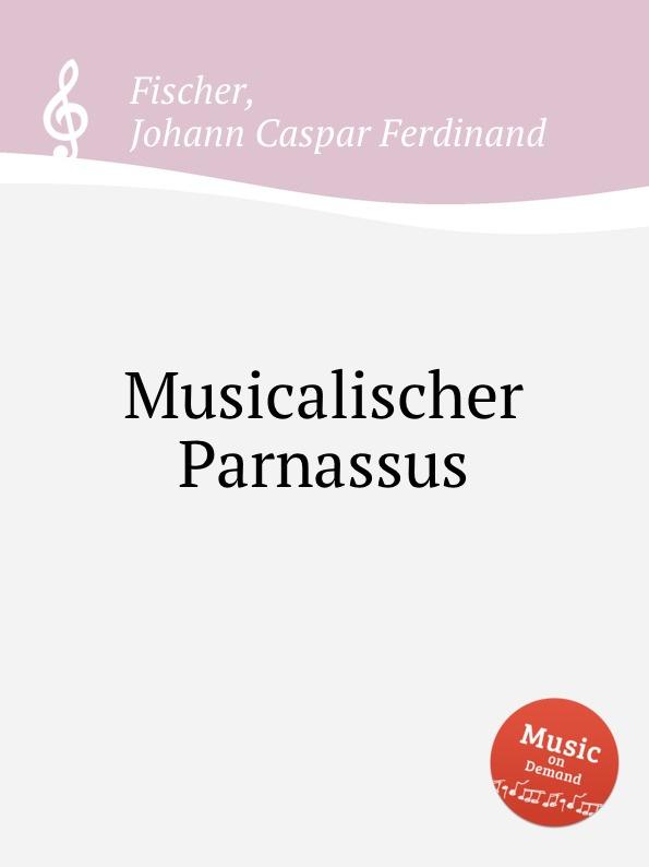 J.C.F. Fischer Musicalischer Parnassus