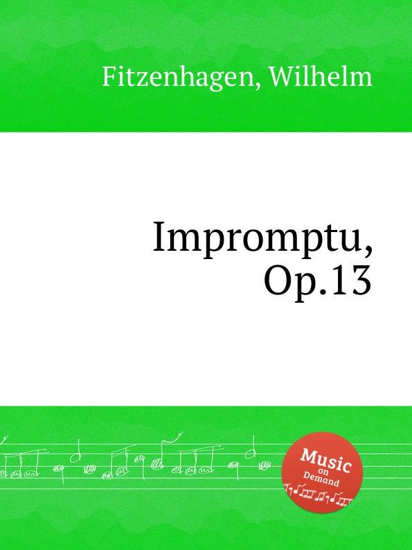 W. Fitzenhagen Impromptu, Op.13 w fitzenhagen impromptu op 13