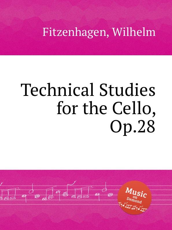 W. Fitzenhagen Technical Studies for the Cello, Op.28 w fitzenhagen impromptu op 13