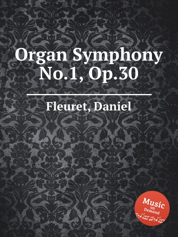 D. Fleuret Organ Symphony No.1, Op.30 p gouin organ symphony no 1 op 13 no 1