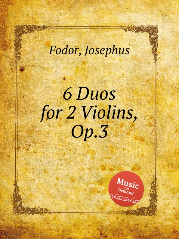 J. Fodor 6 Duos for 2 Violins, Op.3 m reger 3 duos in old style for two violins op 131b