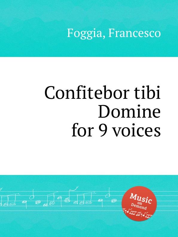 f foggia beatus vir for 9 voices F. Foggia Confitebor tibi Domine for 9 voices