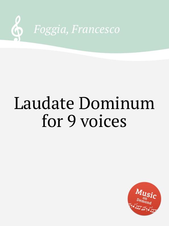 F. Foggia Laudate Dominum for 9 voices j rastrelli laudate dominum in g major