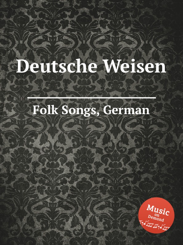 Anonymous Deutsche Weisen. German Folk Songs anonymous deutsche weisen german folk songs
