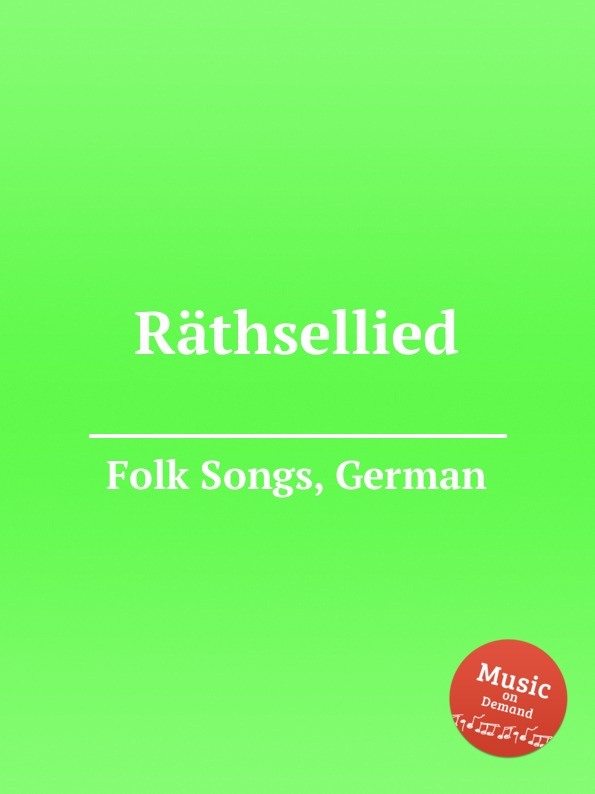Anonymous Rathsellied. German Folk Songs anonymous ade zur guten nacht german folk songs