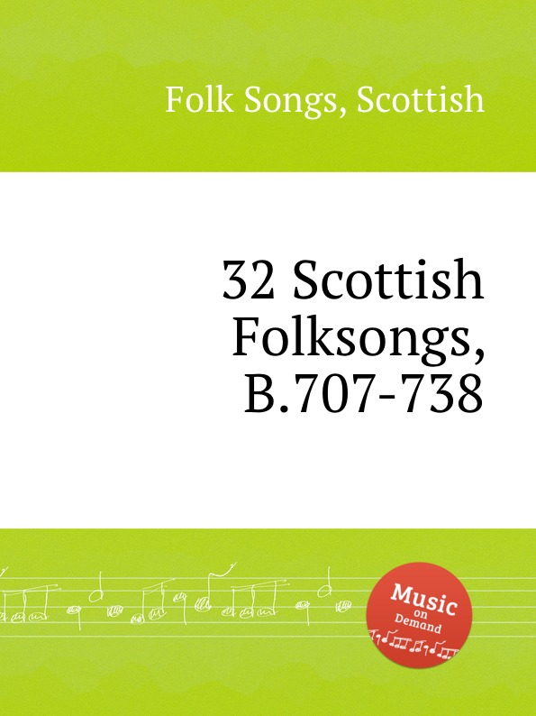 Anonymous 32 Scottish Folksongs, B.707-738