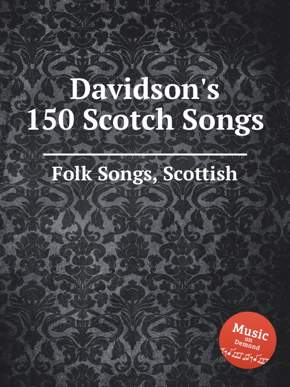 Anonymous Davidson.s 150 Scotch Songs. Scottish Folk Songs anonymous shtil di nakht iz oysgeshtrent jewish folk songs
