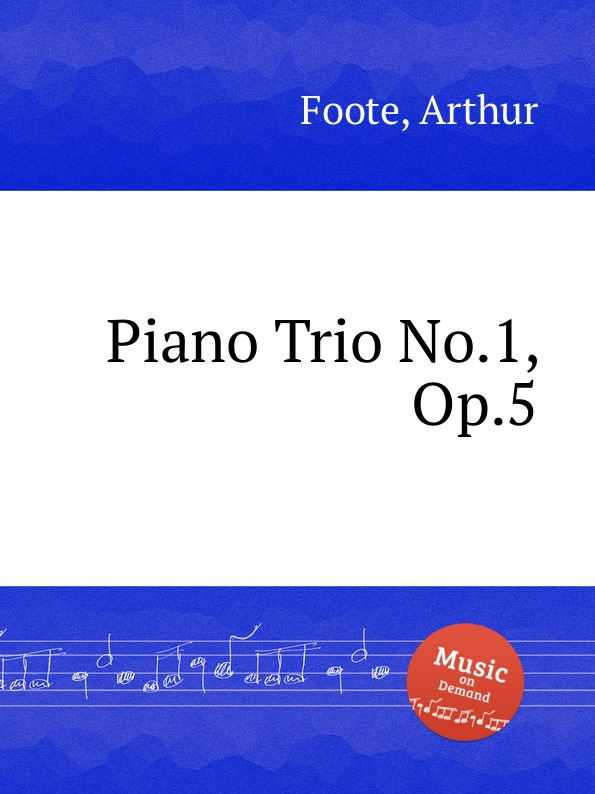 A. Foote Piano Trio No.1, Op.5 цена