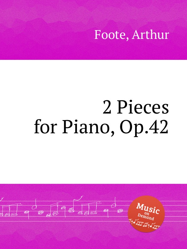 A. Foote 2 Pieces for Piano, Op.42
