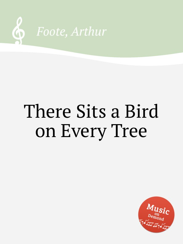 A. Foote There Sits a Bird on Every Tree sits диван ville