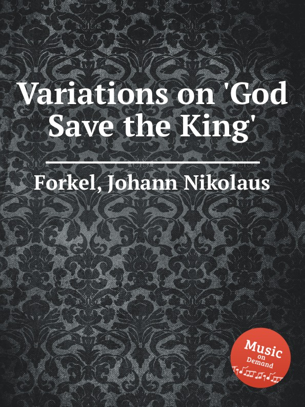 J.N. Forkel Variations on .God Save the King. цена и фото
