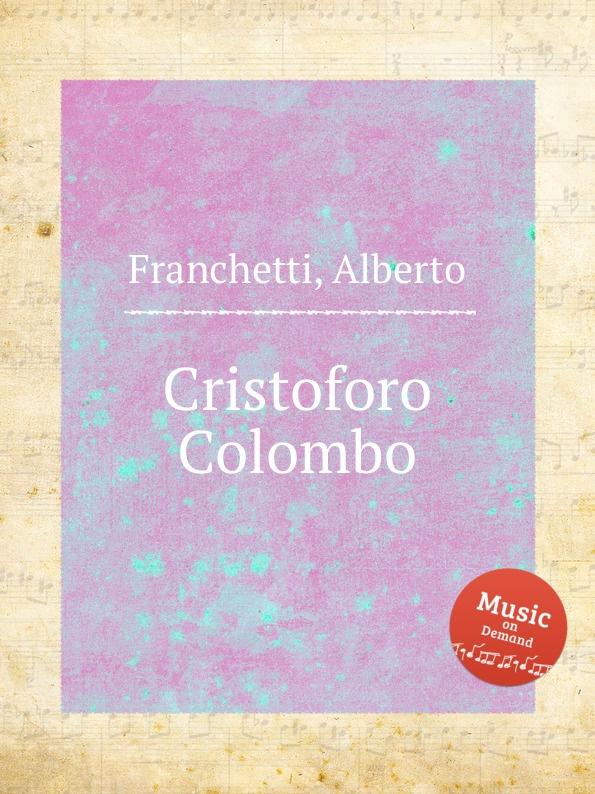G. Franceschini Cristoforo Colombo cristoforo fabris memorie manzoniane classic reprint
