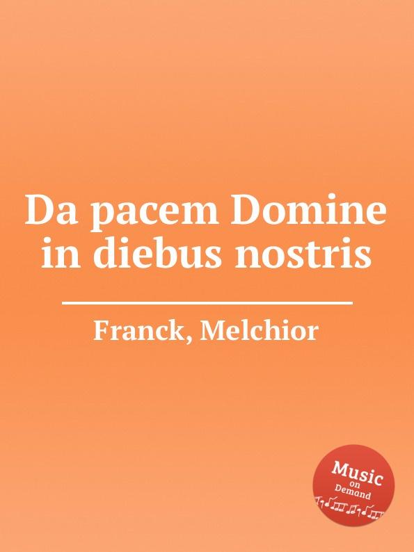 M. Franck Da pacem Domine in diebus nostris f tunder da mihi domine