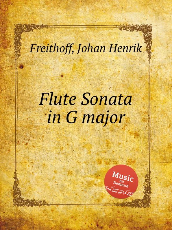 цена J.H. Freithoff Flute Sonata in G major в интернет-магазинах